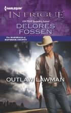 Outlaw Lawman ebook by Delores Fossen