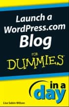 Launch a WordPress.com Blog In A Day For Dummies eBook by Lisa Sabin-Wilson