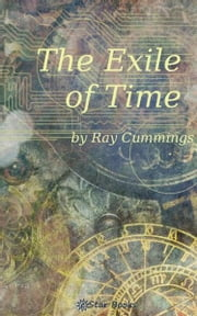 The Exile of Time ebook by Ray Cummings