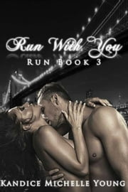 Run With You (Run series Book #3) ebook by Kandice Michelle Young
