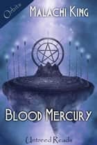 Blood Mercury ebook by Malachi King