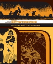 Love and Rockets Collection. Palomar 2: Diastrofismo umano (9L) ebook by Gilbert Hernandez