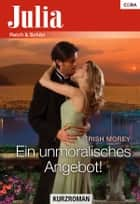 Ein unmoralisches Angebot! ebook by Trish Morey
