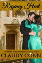 Regency Heat ebook by
