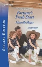 Fortune's Fresh Start ebook by Michelle Major