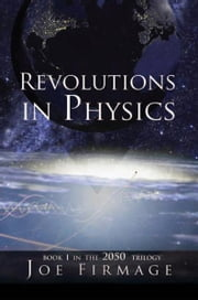 REVOLUTIONS IN PHYSICS ebook by Joseph P. Firmage