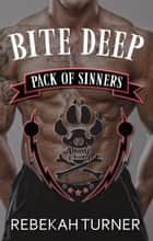 Bite Deep ebook by Rebekah Turner