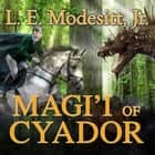 Magi'i of Cyador audiobook by L. E. Modesitt Jr.