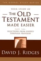 Old Testament Made Easier Pt.2 (old) ebook by David J. Ridges