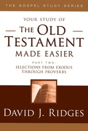 The Old Testament Made Easier - Part 2 ebook by David J. Ridges
