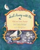 Sail Away with Me ebook by Jane Collins-Philippe, Laura Beingessner