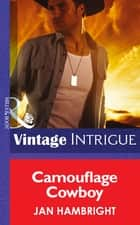 Camouflage Cowboy (Mills & Boon Intrigue) (Daddy Corps, Book 5) ebook by Jan Hambright