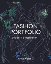 Fashion Portfolio - Design and Presentation ebook by Anna Kiper