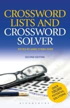 Crossword Lists & Crossword Solver - Over 100,000 potential solutions including technical terms, place names and compound expressions ebook by Anne Stibbs Kerr, Anne Stibbs Kerr