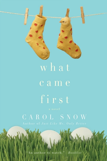 What Came First eBook by Carol Snow