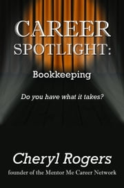 Career Spotlight: Bookkeeping ebook by Kobo.Web.Store.Products.Fields.ContributorFieldViewModel