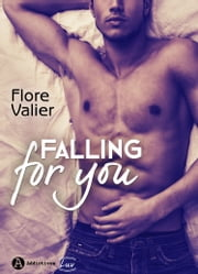 Falling for you (teaser) eBook by Flore Valier