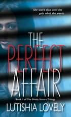 The Perfect Affair ebook by Lutishia Lovely