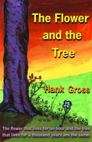 The Flower and the Tree ebook by Hank Gross