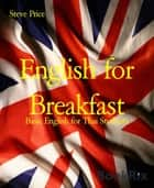 English for Breakfast - Basic English for Thai Students ebook by Steve Price