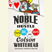 The Noble Hustle - Poker, Beef Jerky, and Death audiobook by Colson Whitehead