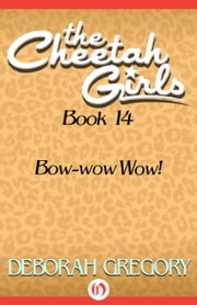 Bow-wow Wow! ebook by Deborah Gregory