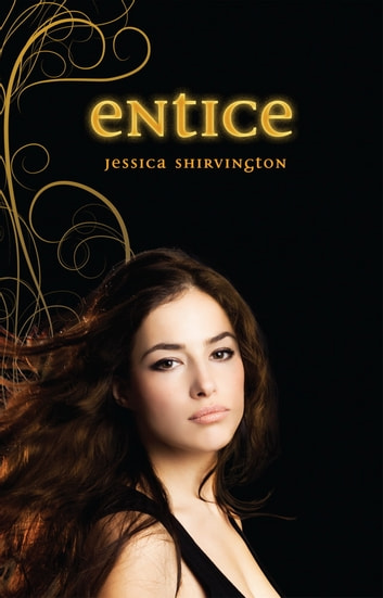 Entice - Violet Eden Chapters, Book Two ebook by Jessica Shirvington