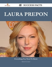 Laura Prepon 65 Success Facts - Everything you need to know about Laura Prepon ebook by Rachel Cervantes