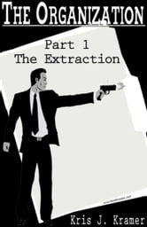 The Organization Part 1: Extraction ebook by Kris Kramer