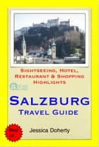 Salzburg, Austria Travel Guide - Sightseeing, Hotel, Restaurant & Shopping Highlights (Illustrated) ebook by Jessica Doherty