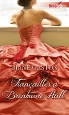 Fiançailles à Brentmore Hall ebook by Diane Gaston
