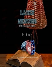 Laden Memoirs: Of a Burdened Heart ebook by Ty Bear