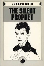 The Silent Prophet ebook by Joseph Roth