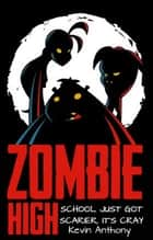 Zombie High: First In Class ebook by Kevin Anthony