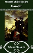 Hamlet (Silver Classics) ebook by William Shakespeare