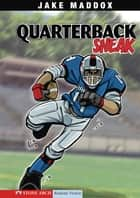 Jake Maddox: Quarterback Sneak ebook by Maddox, Jake,Tiffany, Sean