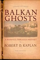Balkan Ghosts ebook by Robert D. Kaplan