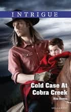 Cold Case At Cobra Creek ebook by