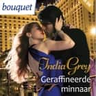 Geraffineerde minnaar luisterboek by India Grey, Donna Vrijhof