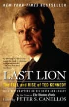 Last Lion ebook by Peter S. Canellos