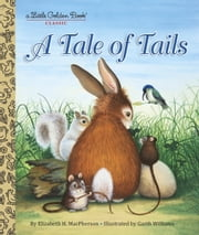 A Tale of Tails ebook by Elizabeth MacPherson,Garth Williams