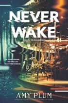 Neverwake ebook by Amy Plum
