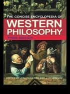 The Concise Encyclopedia of Western Philosophy ebook by Jonathan Rée,J.O. Urmson