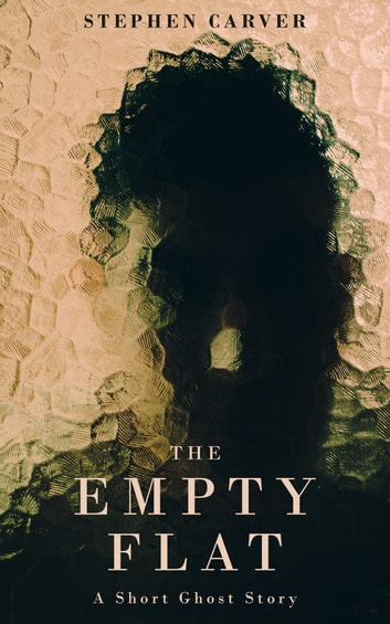 The Empty Flat ebook by Stephen Carver