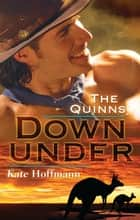 The Quinns - Down Under - 3 Book Box Set ebook by Kate Hoffmann