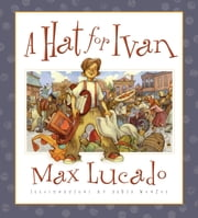 A Hat for Ivan ebook by Max Lucado,David Wenzel