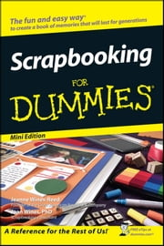 Scrapbooking For Dummies®, Mini Edition ebook by Jeanne Wines-Reed,Joan Wines