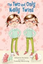 The Two and Only Kelly Twins ebook by Johanna Hurwitz, Tuesday Mourning