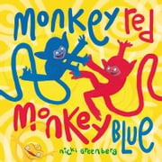 Monkey Red Monkey Blue ebook by Nicki Greenberg
