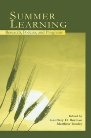 Summer Learning - Research, Policies, and Programs ebook by Geoffrey D. Borman,Matthew Boulay